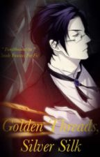 Golden Threads, Silver Silk (Claude Faustus Fanfic) by Stormsighted
