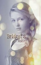 Bridget's Voice (Complete) by HoneyBeeIsMe