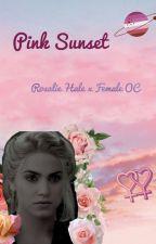 Pink Sunset - Rosalie Hale by LostLonelyPopcorn