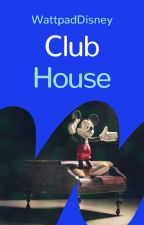 WattpadDisney Club House by WattpadDisney
