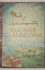 Felicidade Clandestina by carol_figueiredo
