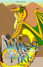Pain - A Wings of Fire Fanfiction - Complete (5) by UltimateFanWing