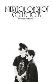 BaekYeol Oneshot Collections by meriyaannee
