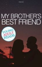 My Brother's Best Friend    ✓ by f4bulous