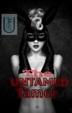 The Untamed tamer by tiffsseesyou