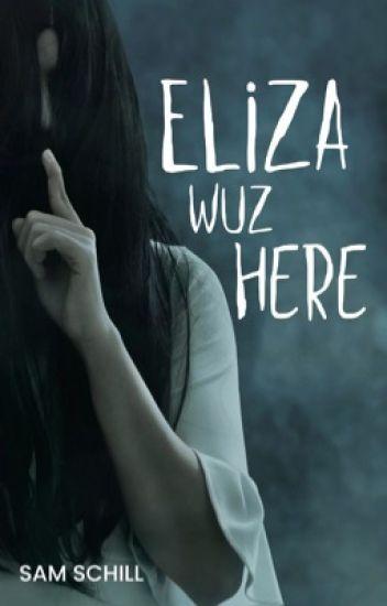 Eliza Wuz Here