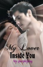 My Lover Inside You [Completed] by purplejeng
