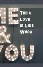 Their Love is Like Whoa by emmybear44