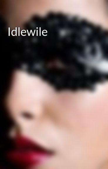 Idlewile by HarperKingsley