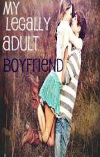 My Legally Adult Boyfriend by Lavery15