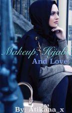 Makeup,Hijabs and Love by Atikaaa_x