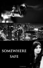 Somewhere Safe. by ClumsySaya