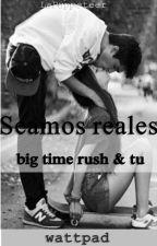 Seamos reales (Big time rush y tu) by LaPuppeteer