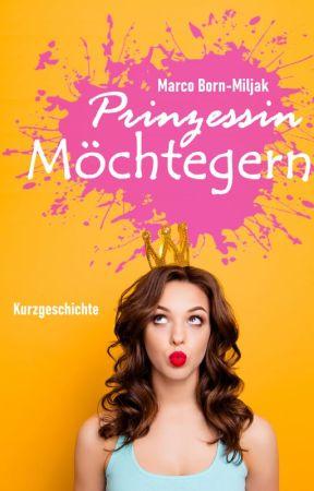 Prinzessin Möchtegern by litrebel