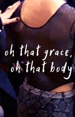 oh that grace, oh that body by jetstarwill