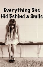Everything She Hid Behind a Smile by fuzzylollipops