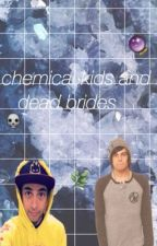 Chemical Kids and Dead Brides [Kellic] by permanentlyours