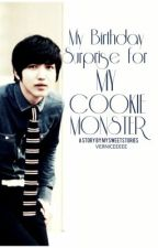 My Birthday Surprise for my Cookie Monster (ONE SHOT lang po) by mysweetstories