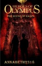 House of Hades Fanfiction (completed) by OneGirlTwoWorlds