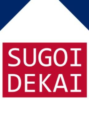 Sugoi Kunada Dekai by FlukeyThunder75