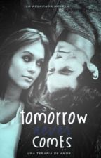 Tomorrow Never Comes ✔✔✔ by -flashingrainbow