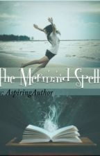 The Mermaid Spell by AspiringAuthor