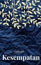 SEBUAH KESEMPATAN by RIPPYDOOO