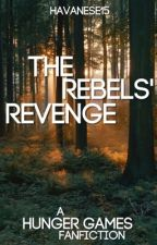 The Rebels' Revenge   a Hunger Games fanfiction by havanese15