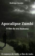 Apocalipse Zumbi: O fim da era humana by RodsAraujo
