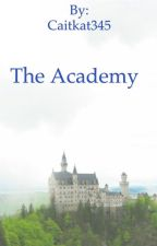 The Academy by Caitkat345