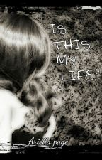 Is This My Life?(Completed) by Firetail606