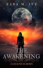 The Awakening | Heavily Editing by Z_M_Ivy