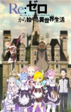 Re: Zero - Starting Life from Zero in Another World - by AlexMagnie