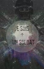 « Je suis un soldat » by InfinityMelissa