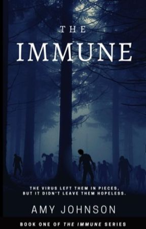 "The Immune (New, Edited Version of ""Immune"") by AmyJohnson895"