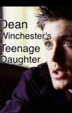 Dean Winchesters Teenage Daughter by karenboyd_writings