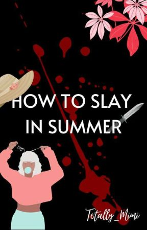 How To Slay In Summer (A One-shot) by Totally_Mimi