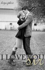 I love you, sir by heysophia