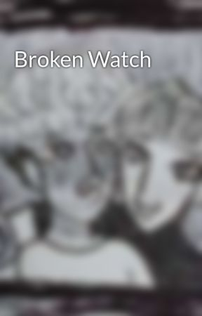 Broken Watch by ABigPJFan