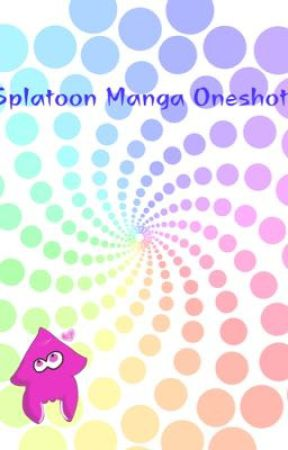 Splatoon Manga Oneshots (Reopened and New) by MahiMahiAloha