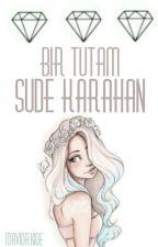 Bir Tutam Sude Karahan by BlackCamomil
