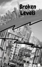 Broken Levels by izzy_myrick65