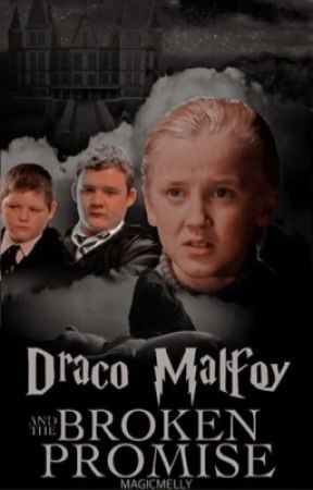 Draco Malfoy and The Broken Promise by magicmelly