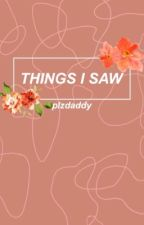 Things I Saw || Larry Stylinson by plzdaddy