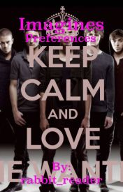 The Wanted Imagines and Preferences ~ COMPLETED by rabbit_reader