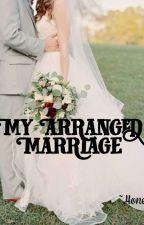 My Arranged Marriage by Harman012