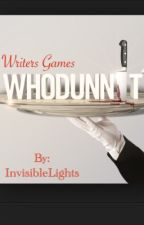 Writers Game: Whodunnit? by InvisibleLights