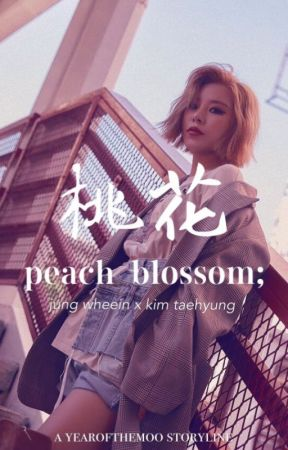 peach blossom; 桃花 || jung wheein x kim taehyung by yearofthemoo