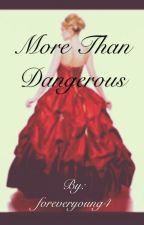 More Than Dangerous (A Salvatore Love Story) by foreveryoung4