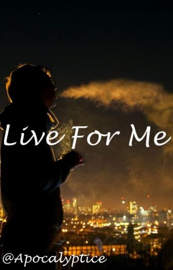 Live For Me {BoyxBoy}